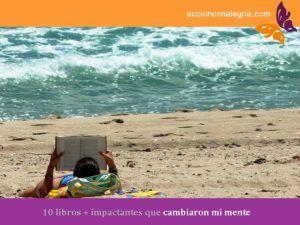 Lecturas de verano: 10 libros + 1 impactantes que cambiaron mi mente para siempre