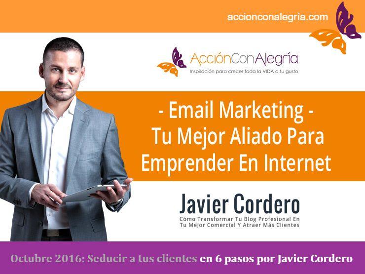 Octubre 2016: Seducir a tus clientes en 6 pasos por Javier Cordero