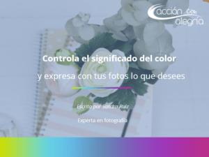 Controla el significado del color y expresa con tus fotos lo que desees