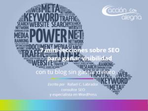 Abril 2017: 7 mini-lecciones sobre SEO para ganar visibilidad con tu blog sin gastar dinero, por Rafa C. Labrador