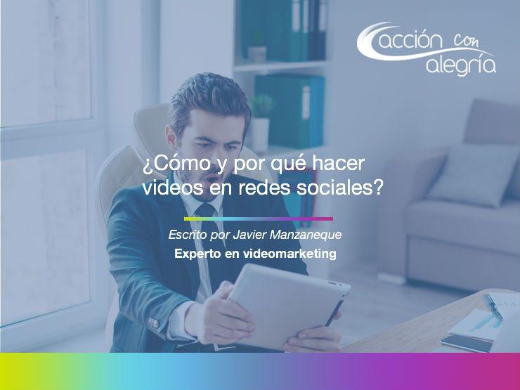 Julio 2017: Cómo y por qué hacer videos en directo en redes sociales, por Javier Manzaneque