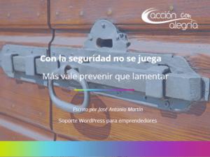 Setiembre 2017: Con la seguridad no se juega, más vale prevenir que lamentar, por José Antonio Martín