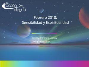 Febrero 2018: Sensibilidad y espiritualidad, por David G. Alcaraz