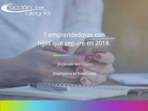 7 emprendedoras digitales con hijos que seguiré de cerca en 2018.