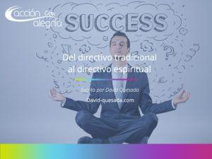 Junio 2018: Del Directivo Tradicional al Directivo Espiritual, por David Quesada