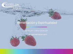 Julio 2018: Alimentación y espiritualidad, por Cristina Carasusán