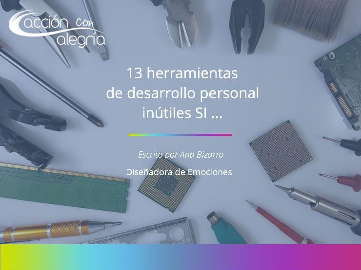 13 herramientas de desarrollo personal que no te servirán de nada si …
