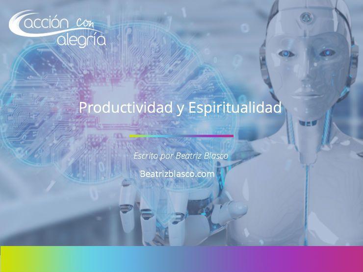 Octubre 2018: Productividad y espiritualidad ¿Son incompatibles? por Beatriz Blasco