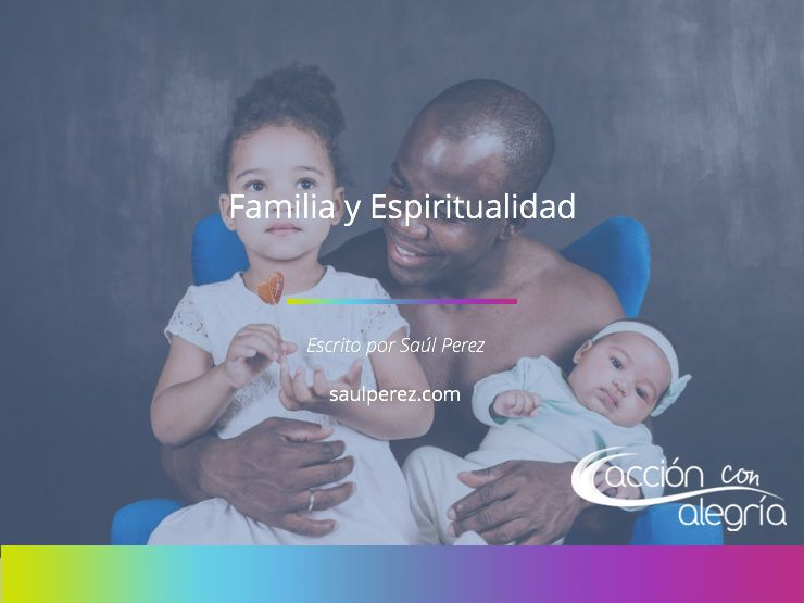 Noviembre 2018: Familia y Espiritualidad, por Saúl Pérez