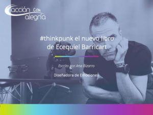 Think Punk, el nuevo libro de Ecequiel Barricart ¡Para personas revolucionarias o que quieren serlo!