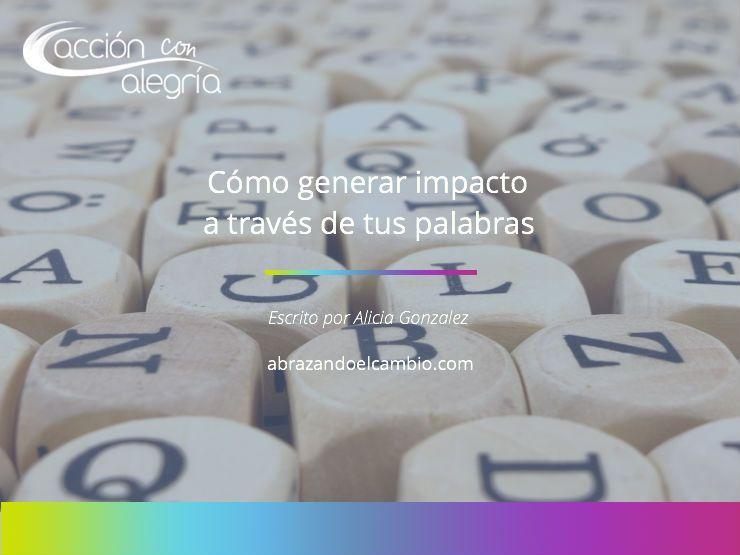 Enero 2019: Cómo generar impacto a través de tus palabras, por Alicia González