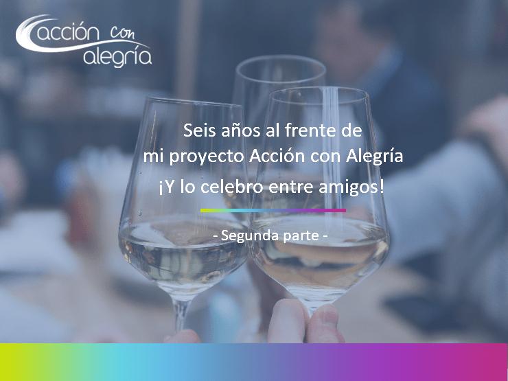 Seis años al frente de mi proyecto Acción con Alegría y lo celebro entre amigos – 2da. parte