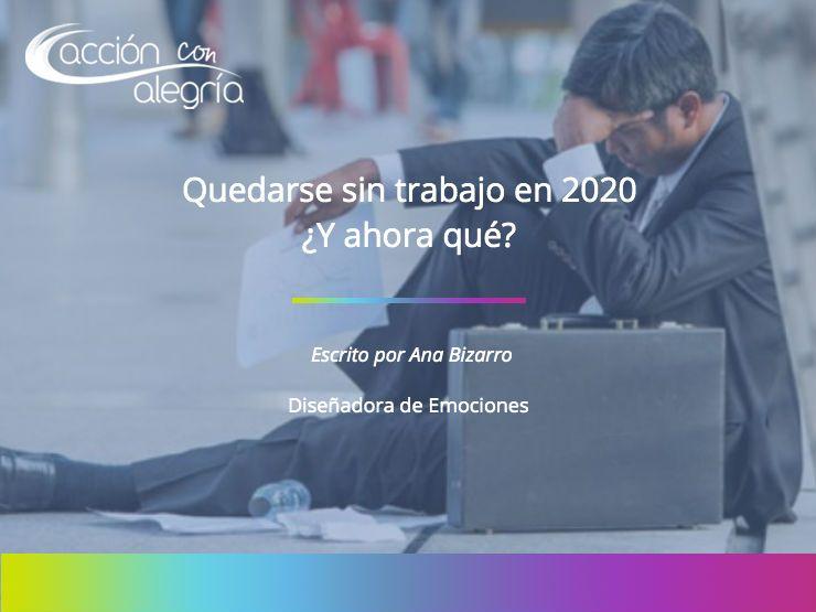 Quedarse Sin Trabajo En 2020 Y Ahora Qué Hago