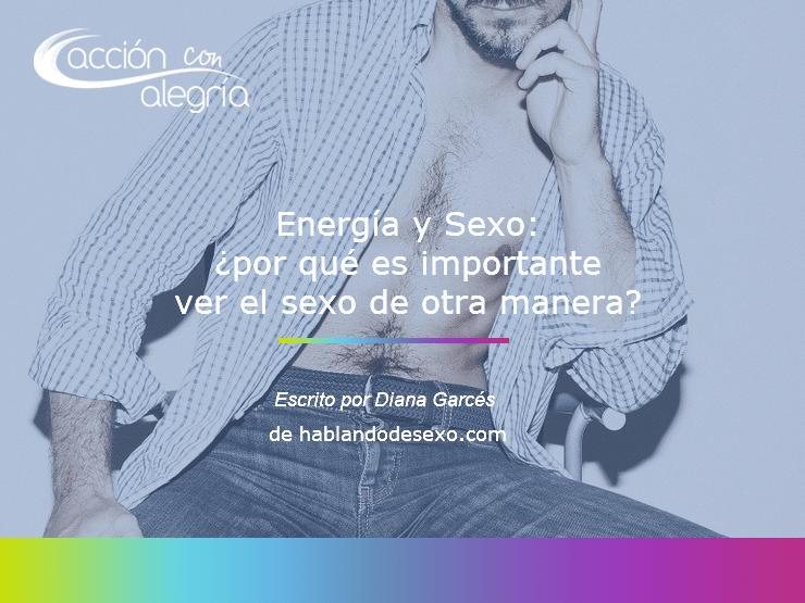 Energía y Sexo: ¿por qué es importante ver el sexo de otra manera?