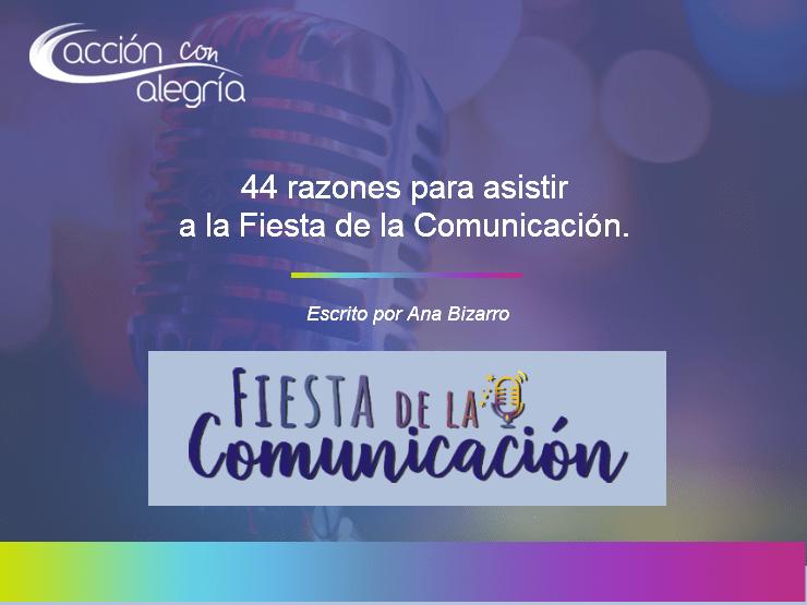 44 razones para asistir a la Fiesta de la Comunicación ¡Te esperamos!
