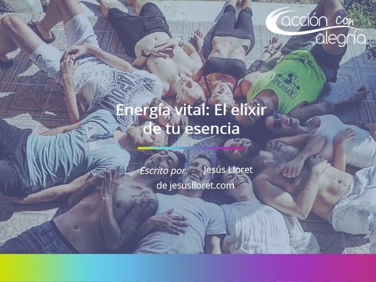Mayo 2020: Energía vital: El elixir de tu esencia, por Jesús Lloret