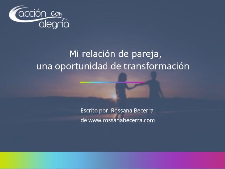 Julio 2020: Mi relación de pareja, una oportunidad de transformación, por Rossana Becerra