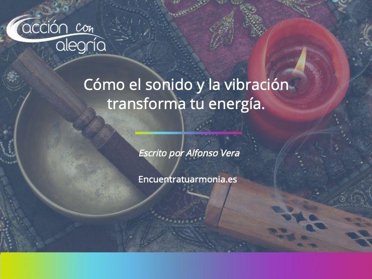 Noviembre 2020:cómo el sonido y la vibración transforma tu energía.