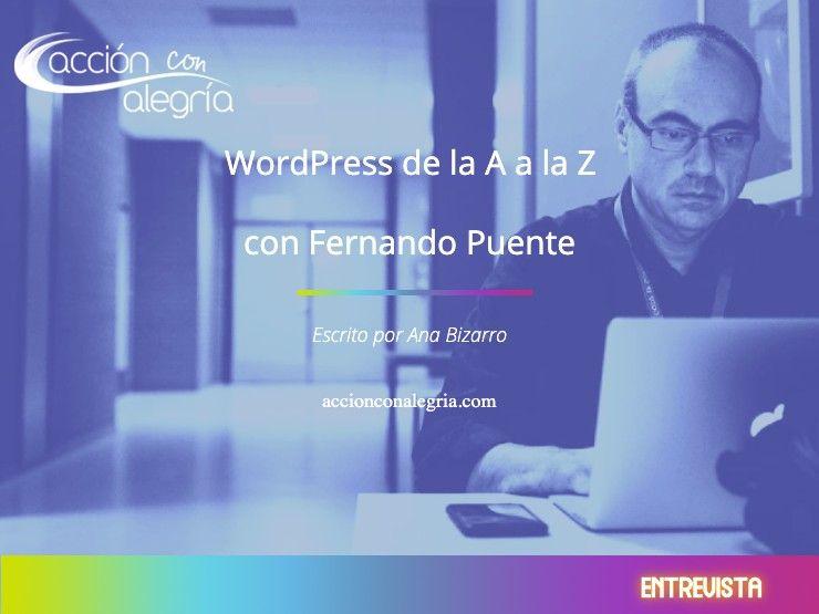 WordPress de la A a la Z con Fernando Puente [Chispazo Tecnológico Nº1]