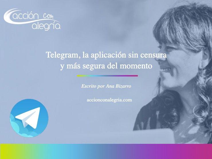 Telegram, la aplicación sin censura y más segura del momento. ¿Nos vemos por allí?