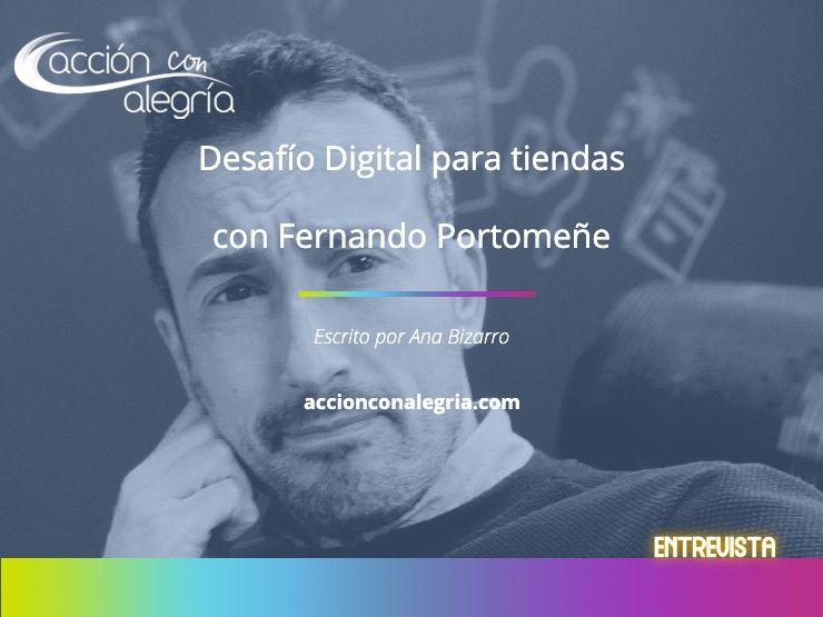 Desafío digital para tiendas con Fernando Portomeñe [Chispazo Tecnológico Nº3]