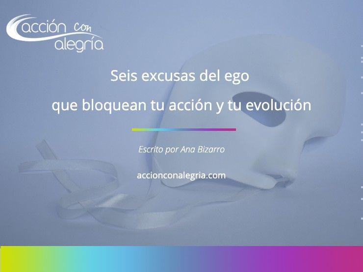 Seis excusas del ego que bloquean tu acción y tu evolución