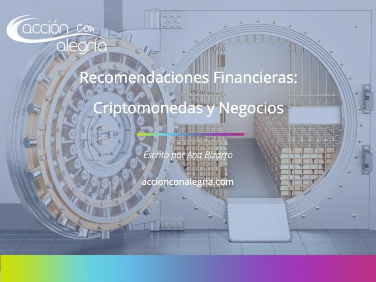 Recomendaciones Financieras: Criptomonedas y Negocios