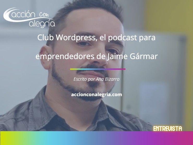 Club WordPress, el podcast para emprendedores de Jaime Gármar