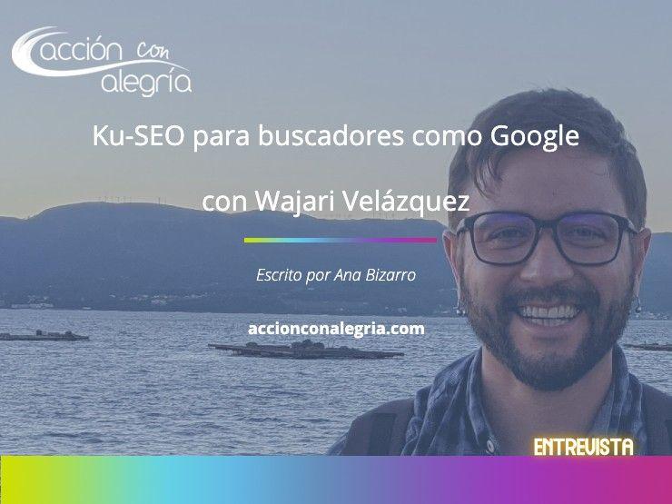 Ku-Seo para buscadores como Google por Wajari Velásquez