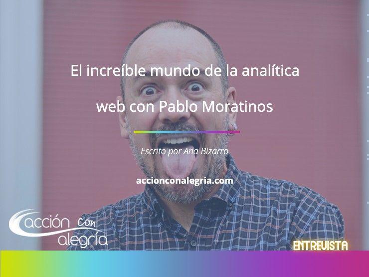 El increíble mundo de la analítica web con Pablo Moratinos
